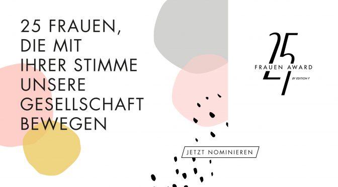 """Nominiert: Ursula Schele für die Verleihung """"25 Frauen, die mit ihrer Stimme unsere Gesellschaft bewegen"""" von EDITION F"""